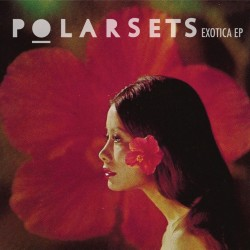 Polarsets - Exotica EP
